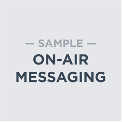Sample On-Air Messaging